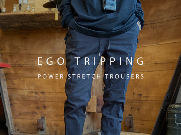 EGO TRIPPING / POWER STRETCH TROUSERS