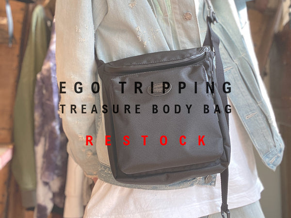 EGO TRIPPING / TREASURE BODY BAG 再入荷のお知らせ