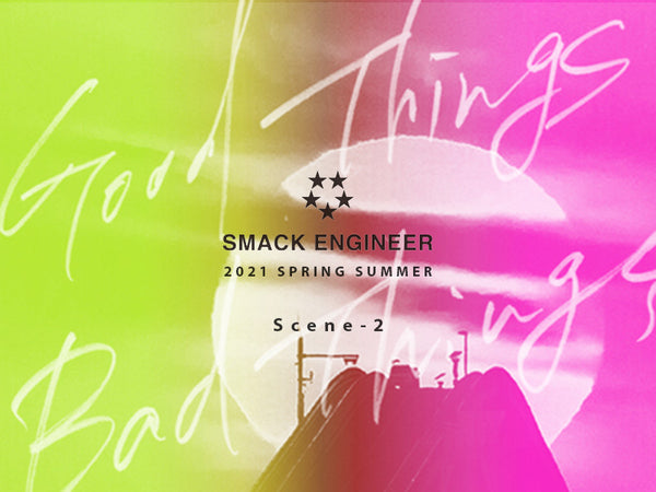 "SMACK ENGINEER 2021 SPRING&SUMMER COLLECTION ""Scene-2"" 予約受付開始"