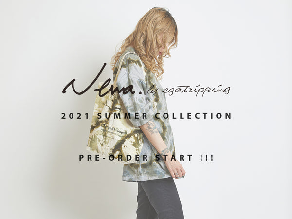 Nena by EGO TRIPPING 2021 SUMMER COLLECTION PRE-ORDER START