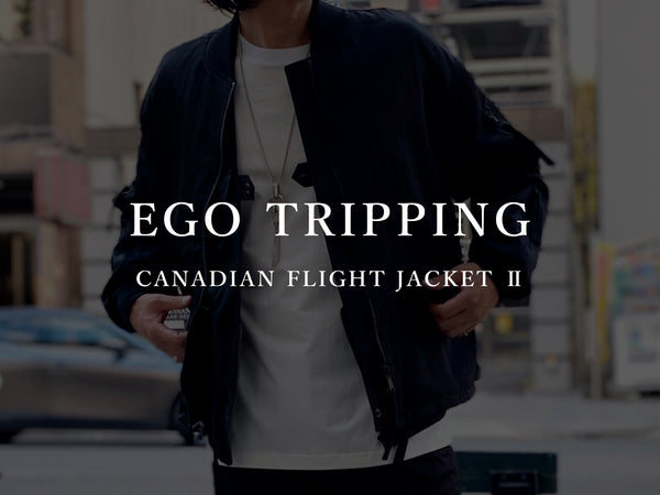 EGO TRIPPING / CANADIAN FLIGHT JACKET Ⅱ