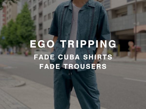 EGO TRIPPING / FADE CUBA SHIRT, FADE TROUSERS