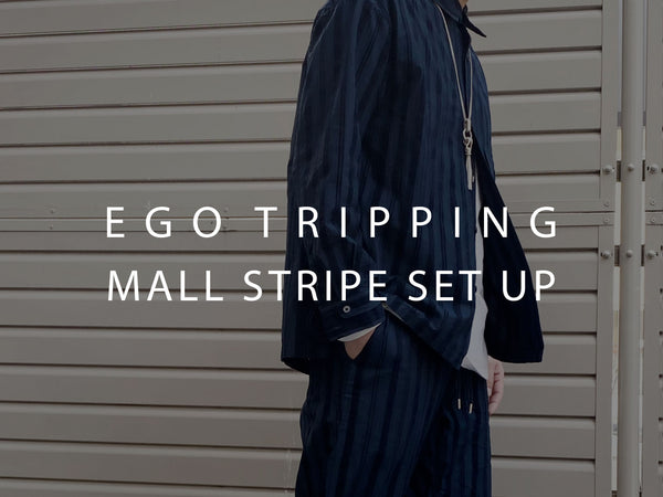 EGO TRIPPING / MALL STRIPE OVER SH & TROUSERS