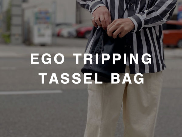 EGO TRIPPING / TASSEL BAG