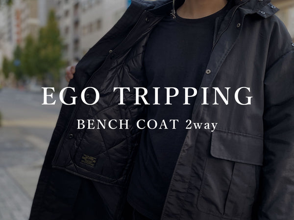 EGO TRIPPING / BENCH COAT 2way