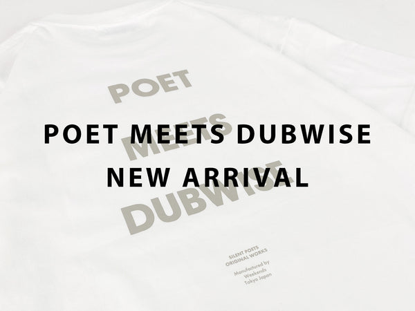 POET MEETS DUBWISE NEW ARRIVAL
