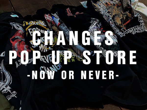 CHANGES POP UP STORE -Now or Never-