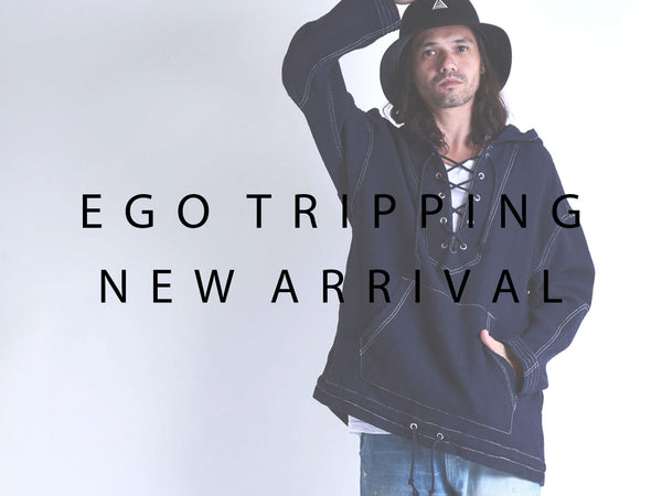 EGO TRIPPING NEW ARRIVAL