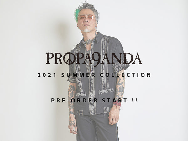 PROPA9ANDA 2021 SUMMER COLLECTION PRE-ORDER START