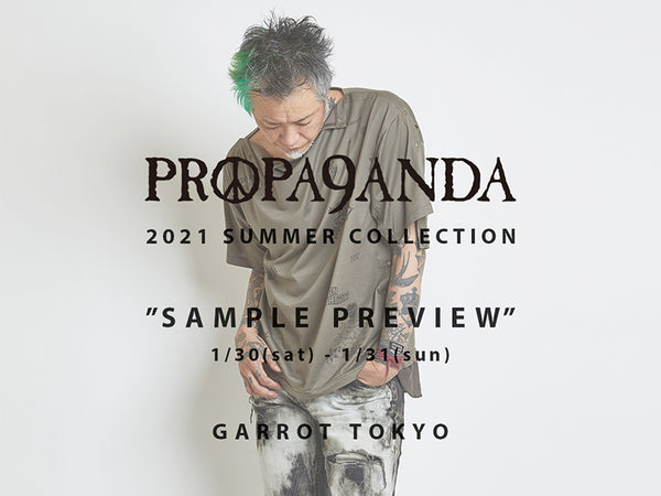 PROPA9ANDA 2021 SUMMER COLLECTION Sample Preview at GARROT TOKYO