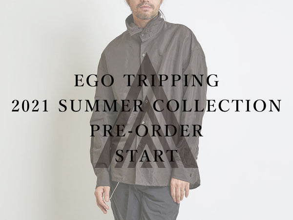 EGO TRIPPING 2021 SUMMER COLLECTION