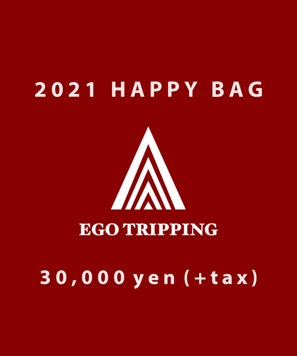 【予約】EGO TRIPPING 2021 HAPPY BAG
