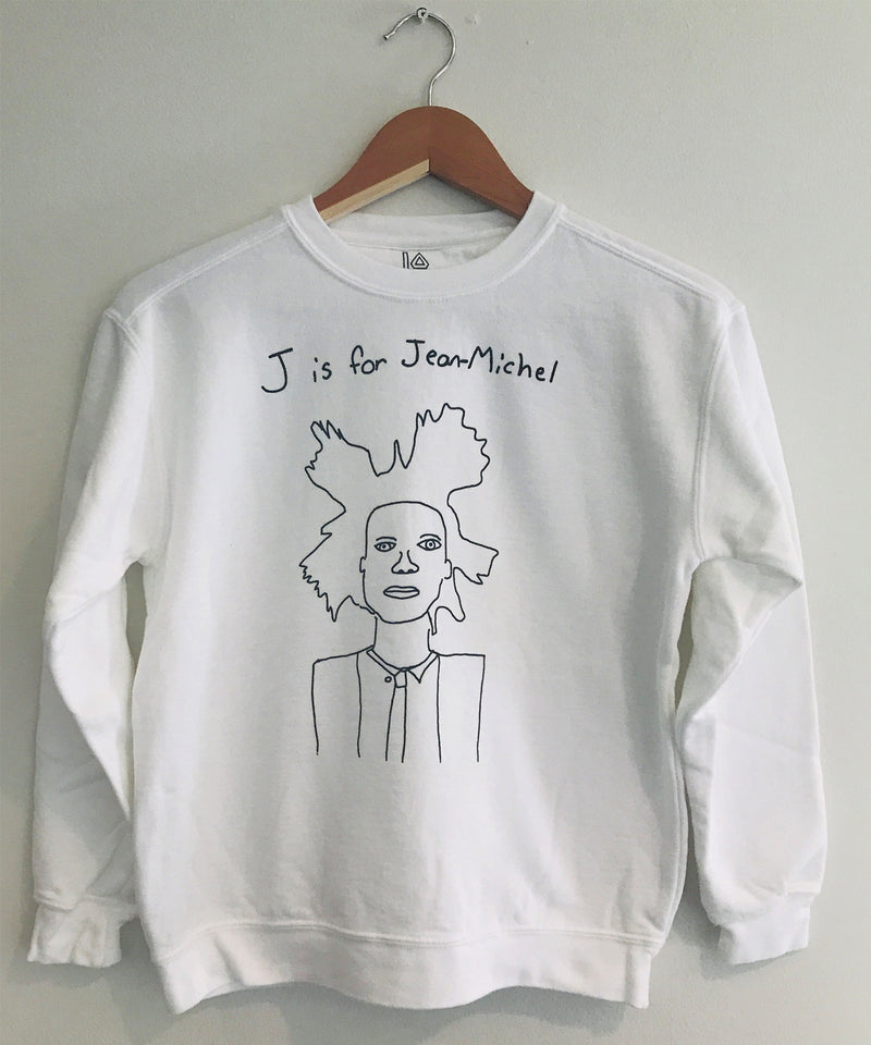 J IS FOR JEAN MICHEL SWEAT SHIRTS