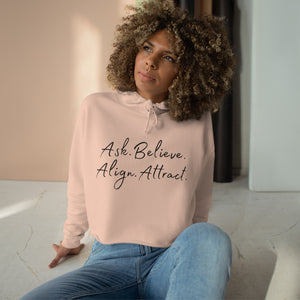 """Ask. Believe. Align. Attract."" Crop Hoodie"