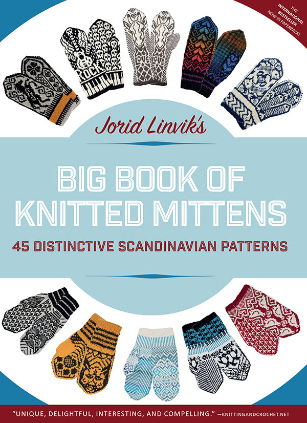 Available in March--Big Book of Knitted Mittens by Jorid Linvik--Preorder Now