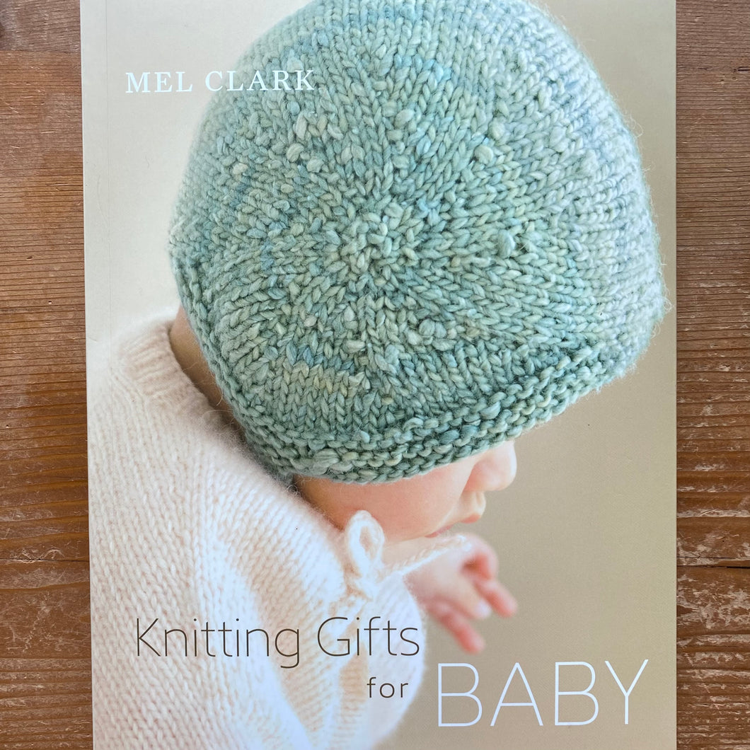 Knitting Gifts for Baby by Mel Clark