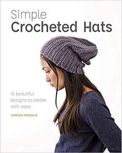 Simple Crocheted Hats by Vanessa Mooncie