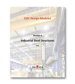 Industrial Steel Structures (CISC Design Module 6)