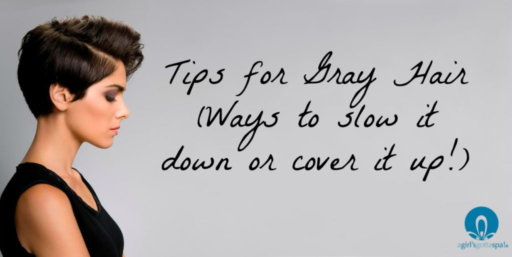 Tips for gray hair (ways to slow it down or cover it up!) via @agirlsgottaspa @grayawayeverpro