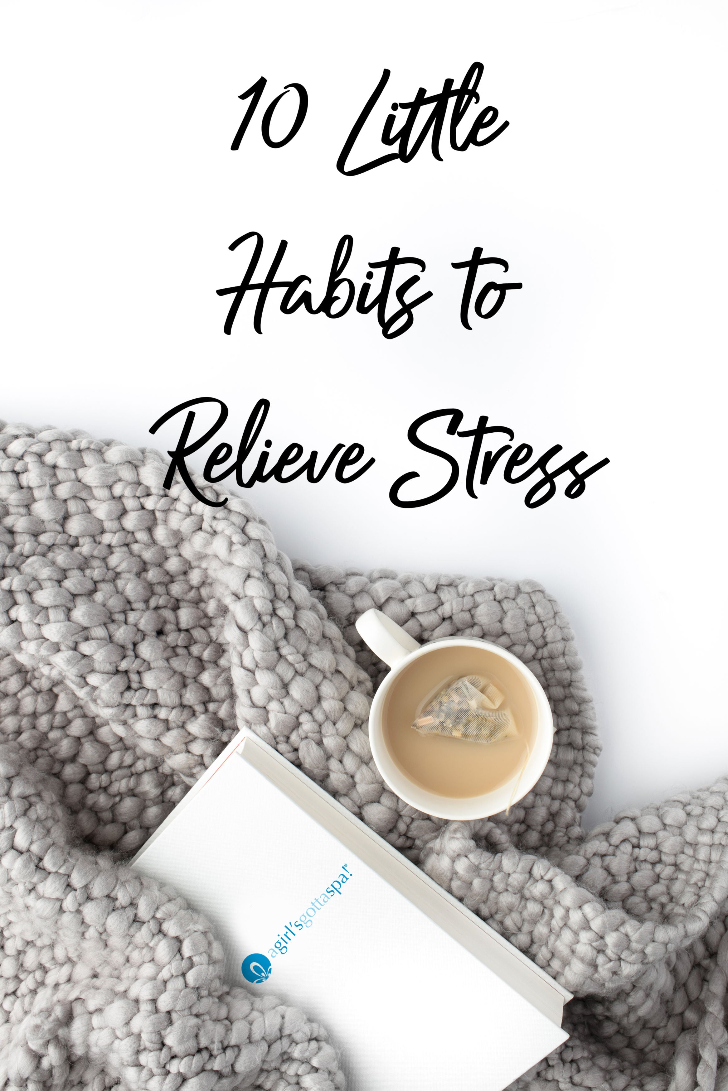 10 little habits to relieve stress