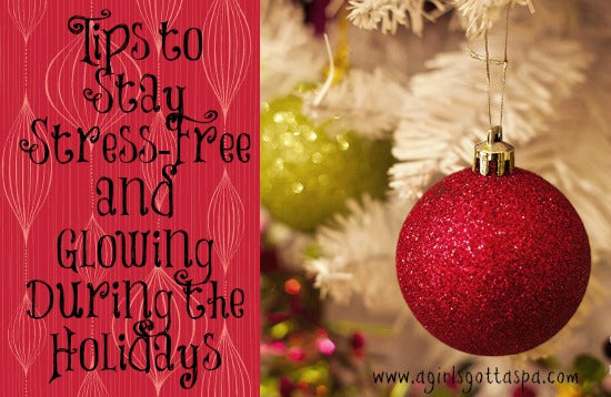 Tips to stay stress-free and glowing during the holidays! #beauty #health #wellness