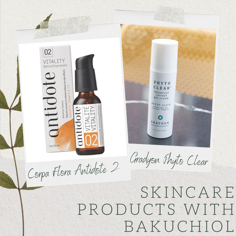 Products that contain Bakuchiol include the Graydon Phyto-Clear, Corpa Flora Antidote 02 Vitality Serum