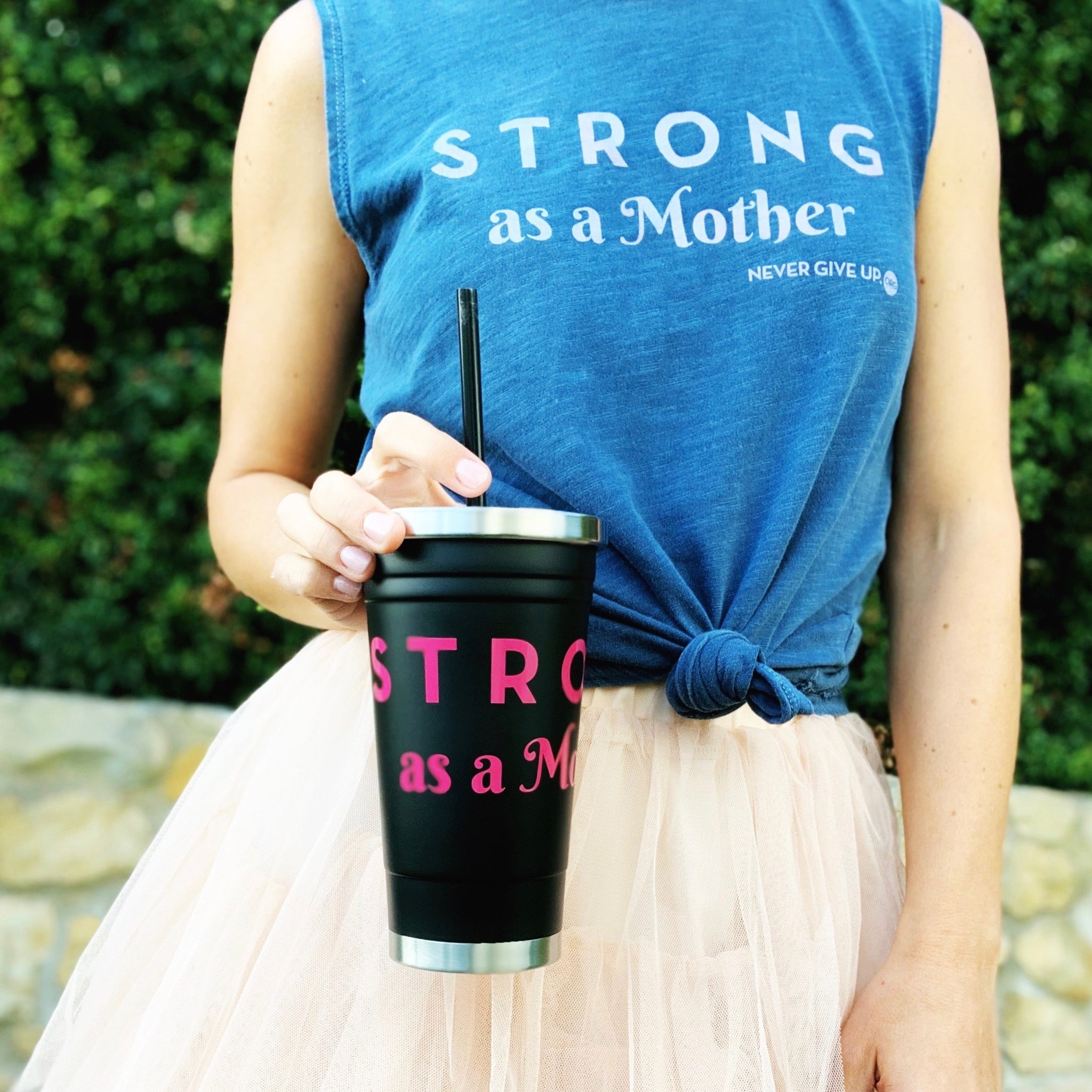 STRONG AS A MOTHER TUMBLER