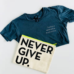 NEVER GIVE UP. ZIPPERED POUCH