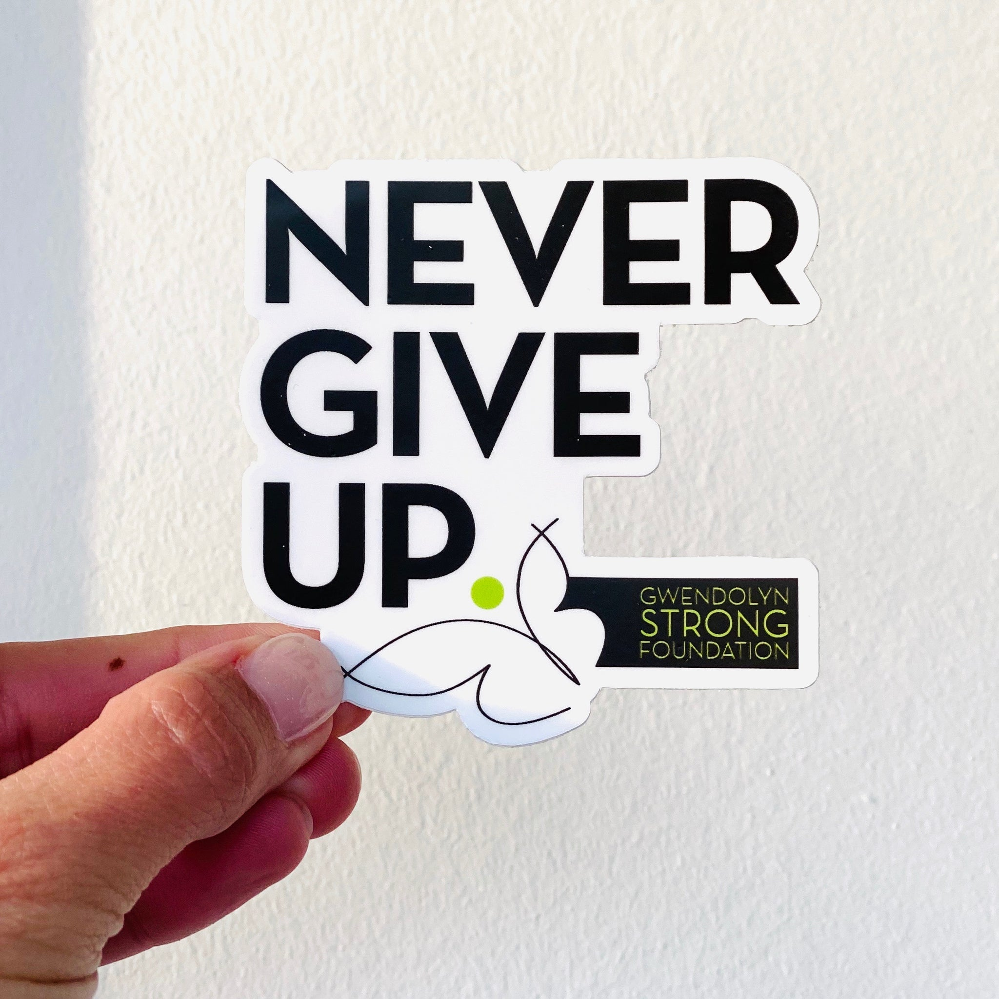 NEVER GIVE UP. STICKER