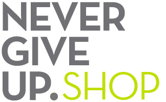 NEVER GIVE UP. SHOP