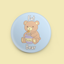 "Load image into Gallery viewer, Fat Bear Honey 1.5"" Button"