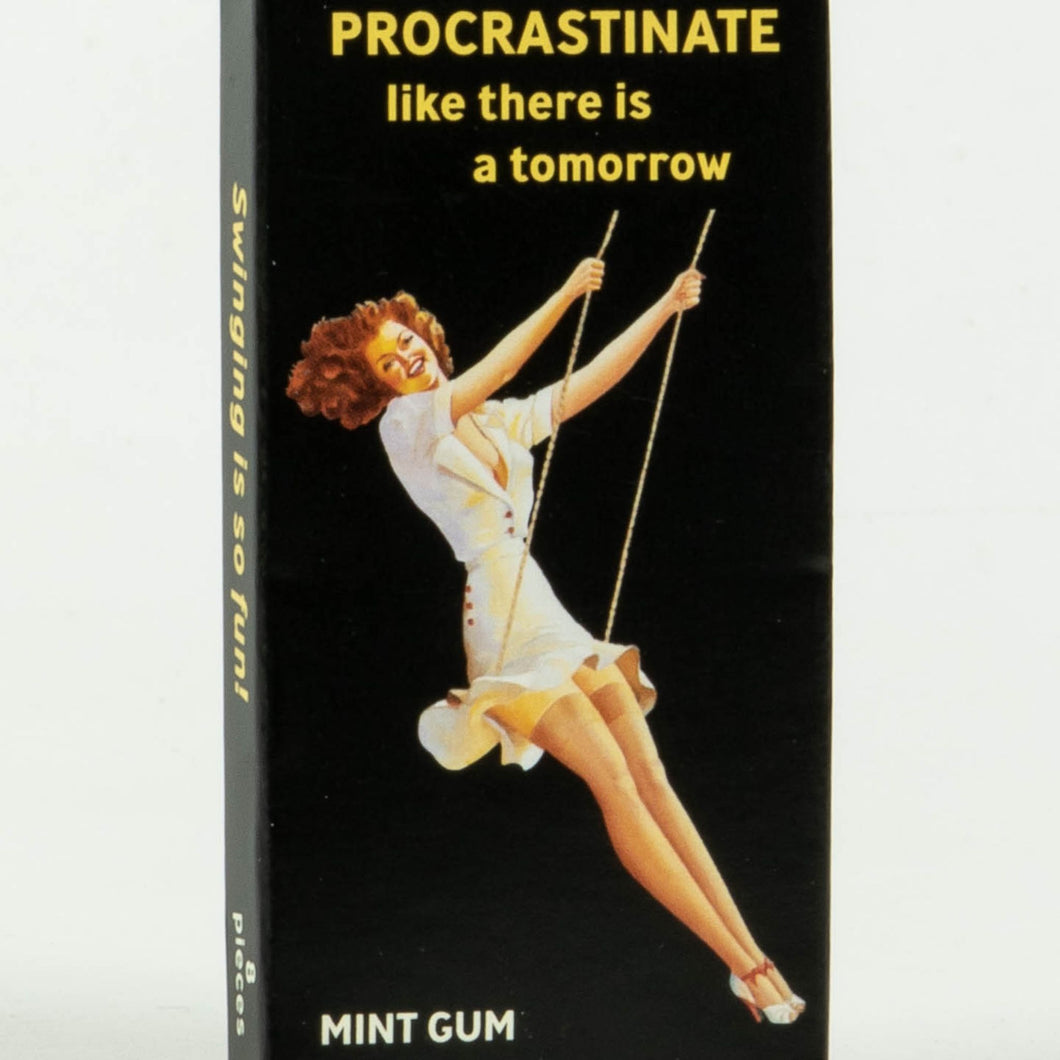 Procrastinate Like There Is A Tomorrow - Gum