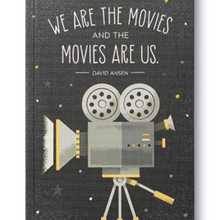Load image into Gallery viewer, We Are The Movies And The Movies Are Us