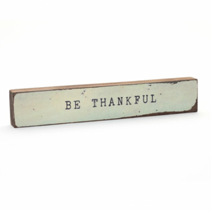 Be Thankful - Timber Bit