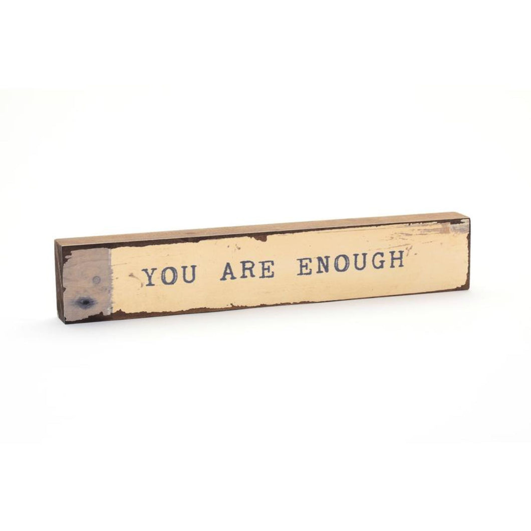 You Are Enough - Timber Bit