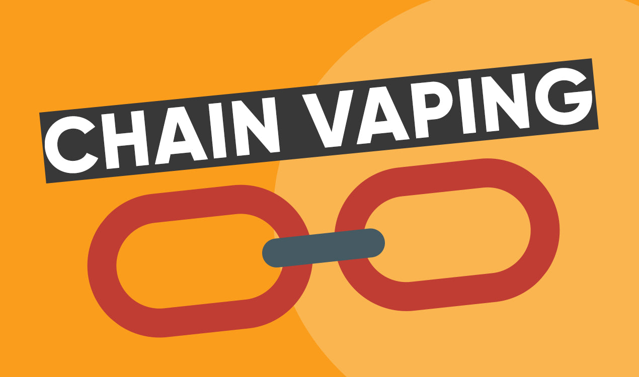 You are chain vaping