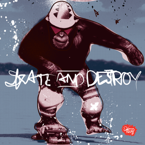 SKATE AND DESTROY