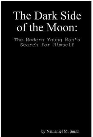 The Dark Side of the Moon: The Modern Young Man's Search for Himself