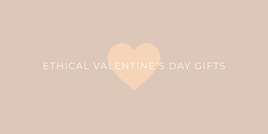 Ethical Valentine's Day Gifts