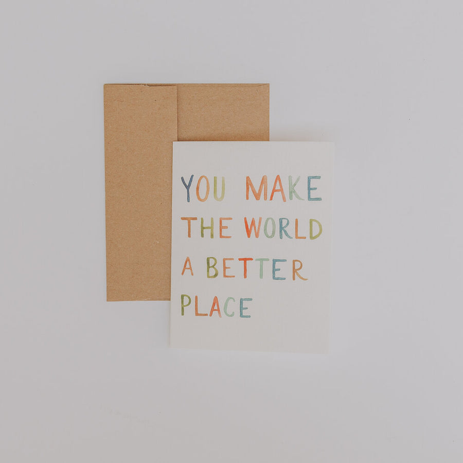 Make The World Better Card