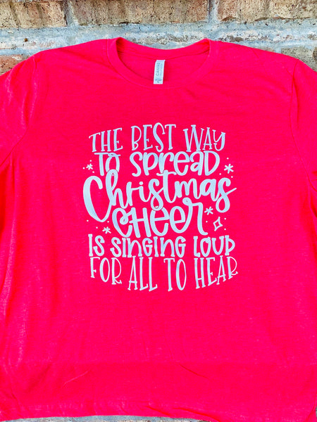 The best way to spread Christmas cheer short sleeved tshirt