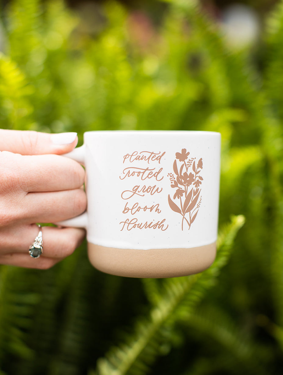 Planted Rooted Grow Bloom Flourish Mug