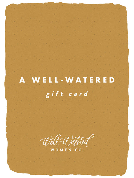Well-Watered e - Gift Card