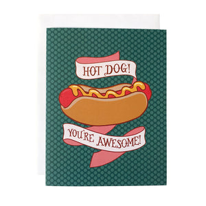 Hot Dog! You're Awesome! Greeting Card