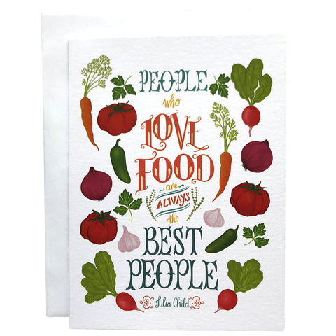People Who Love Food Are Always the Best People Any Occasion Card