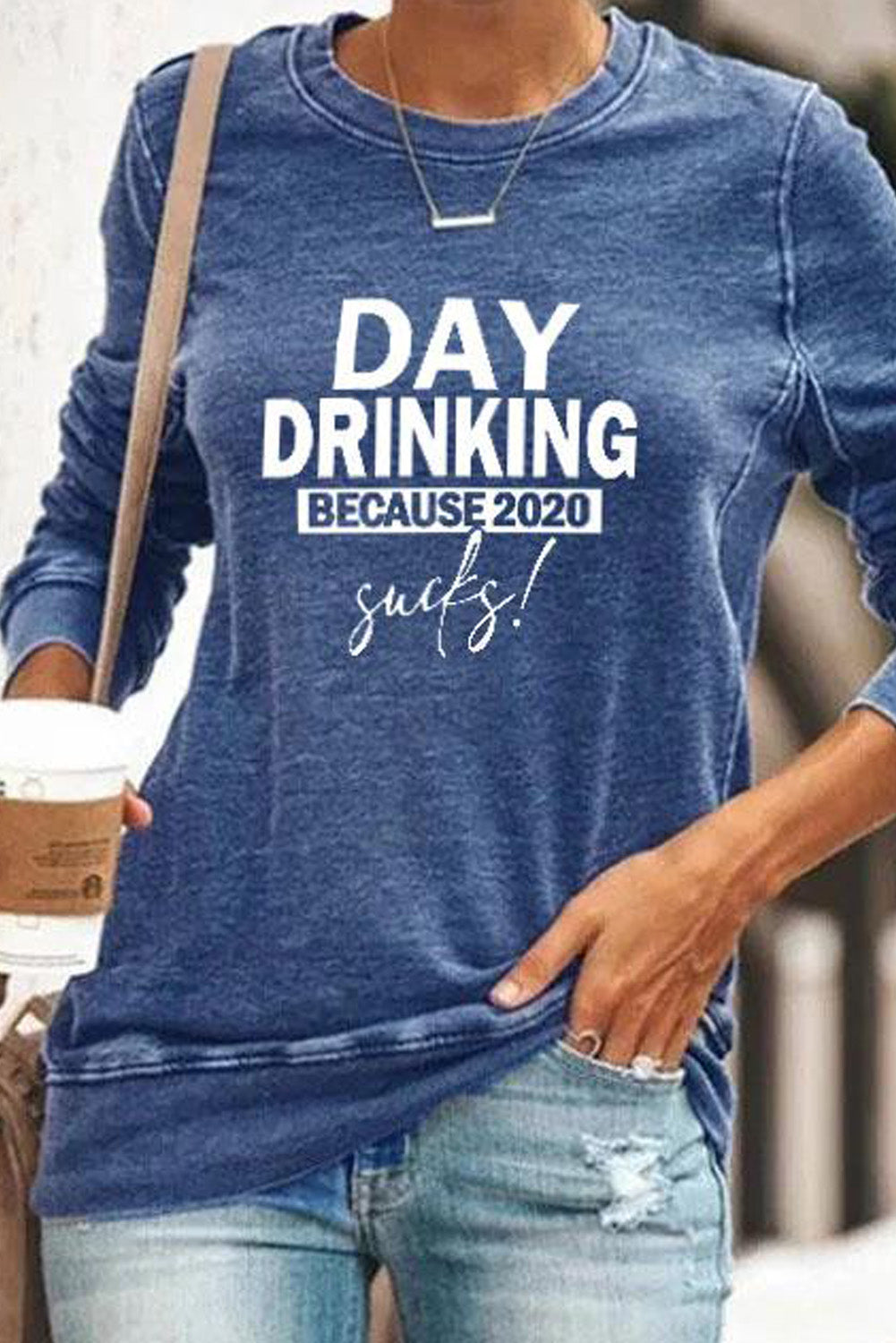 Day Drinking Because 2020 Sucks Pullover Blue Sweatshirt