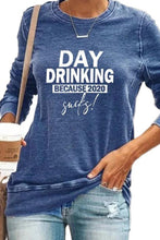 Load image into Gallery viewer, Day Drinking Because 2020 Sucks Pullover Blue Sweatshirt