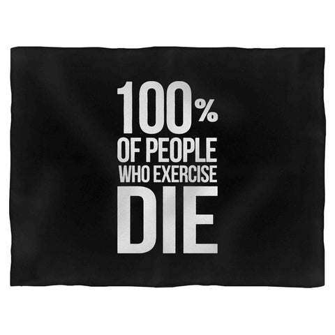 100% Of People Who Exercise Die Runner Jogger Fleece Blanket