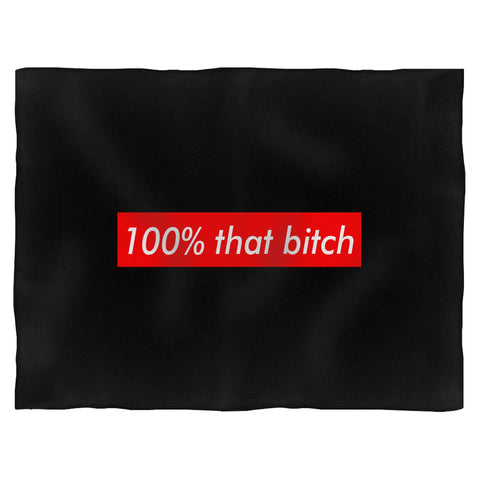 100% That Bitch Fleece Blanket