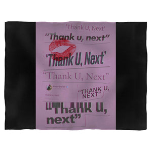 Ariana Grande Thank U Next Words Fleece Blanket